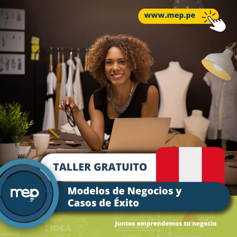 TALLER GRATUITO: Este Jueves 15 de Julio «Modelos de Negocios y Casos de Éxito de Emprendimiento en el Perú» ¡Te esperamos!